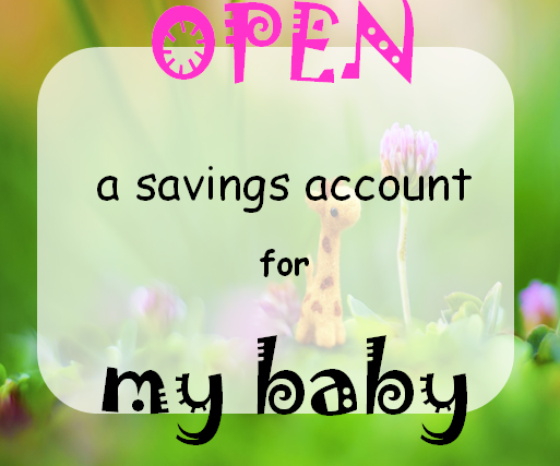 Open a savings account for baby